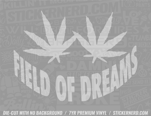 Field Of Dreams Weed Sticker