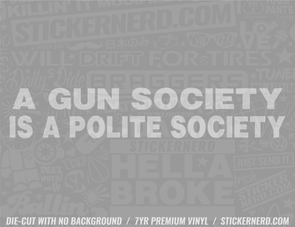 A Gun Society Is A Polite Society Sticker - Window Decal - STICKERNERD.COM