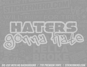 Haters Gonna Hate Sticker - Window Decal - STICKERNERD.COM