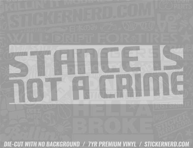 Stance Is Not A Crime Slap Sticker