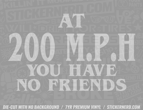 At 200 Mph You Have No Friends Sticker - Window Decal - STICKERNERD.COM