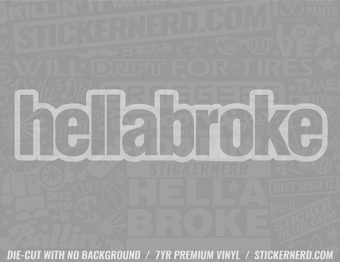 HellaBroke Sticker - Window Decal - STICKERNERD.COM