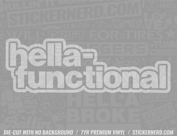 Hella Functional Sticker - Window Decal - STICKERNERD.COM
