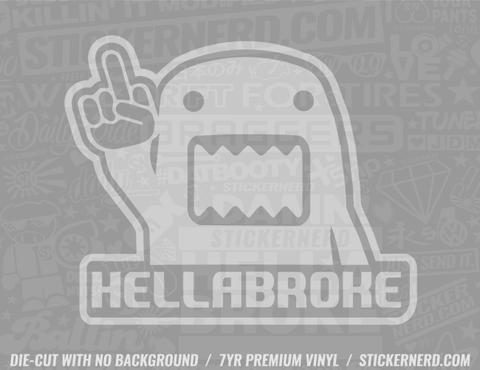 Hella Broke Sticker - Window Decal - STICKERNERD.COM