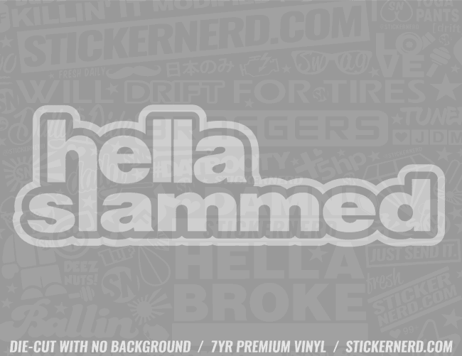 Hella Slammed Sticker