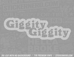 Giggity Sticker - Window Decal - STICKERNERD.COM