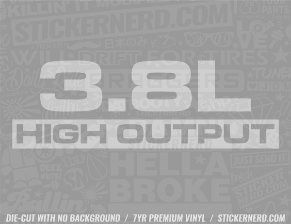 3.8L High Output Sticker - Window Decal - STICKERNERD.COM