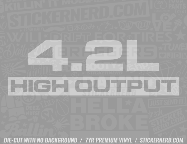 4.2L High Output Sticker - Window Decal - STICKERNERD.COM