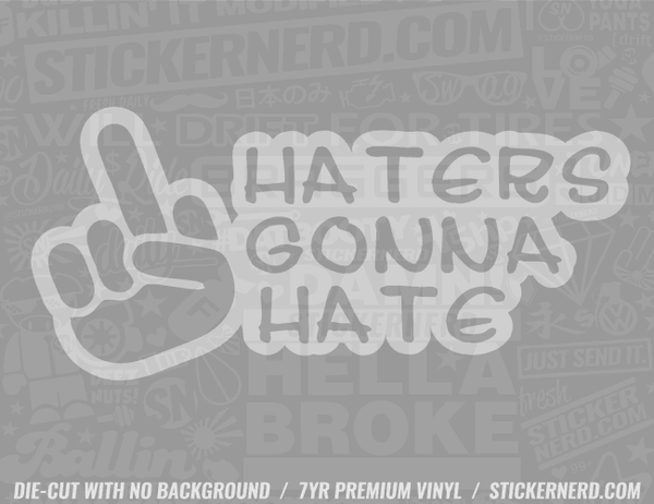 Haters Gonna Hate Sticker