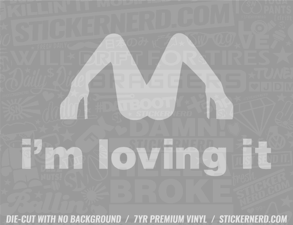 I'm Loving It Sticker - Window Decal - STICKERNERD.COM