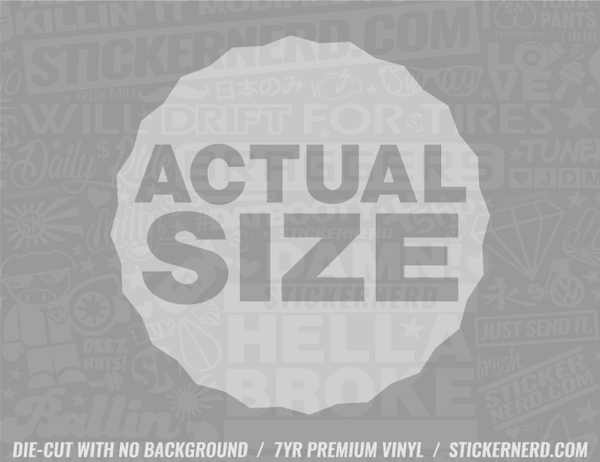 Actual Size Sticker - Window Decal - STICKERNERD.COM