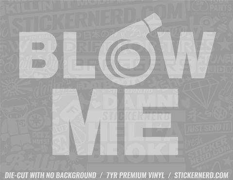 Blow Me Turbo Sticker #7975 - STICKERNERD.COM