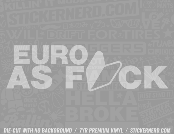 Euro As Fuck Sticker - Window Decal - STICKERNERD.COM