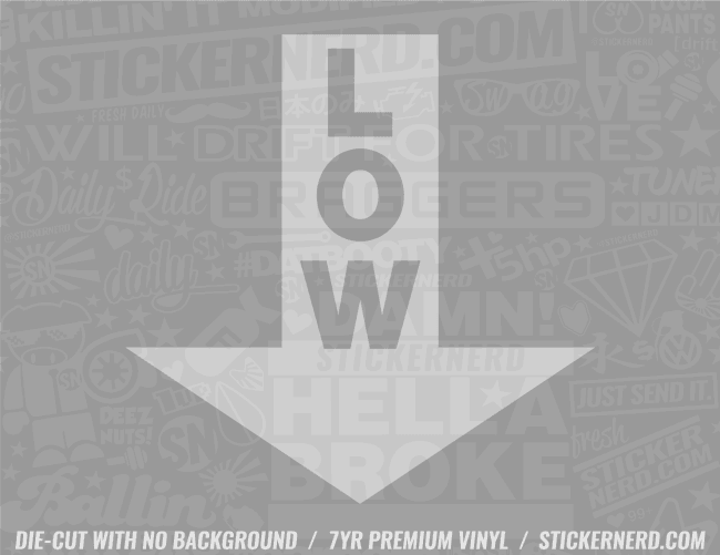 Low Sticker - Window Decal - STICKERNERD.COM