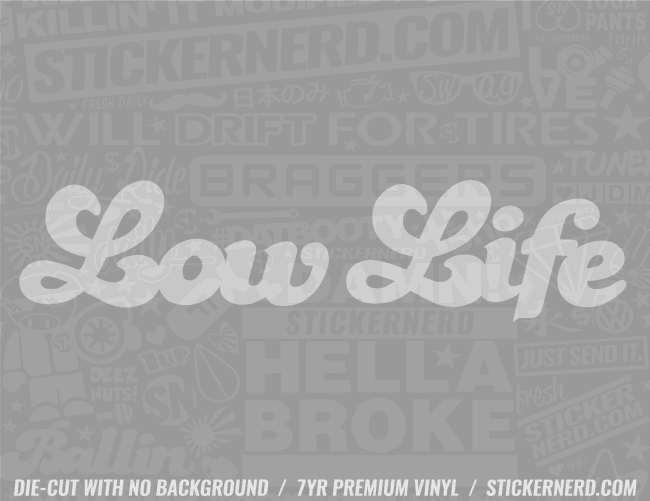 Low Life Sticker