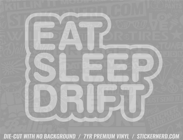 Eat Sleep Drift Sticker #8053 - STICKERNERD.COM