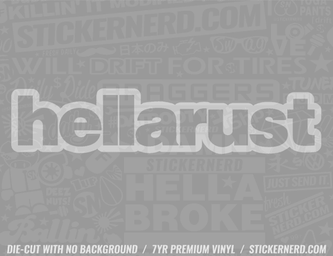 Hella Rust Sticker - Window Decal - STICKERNERD.COM