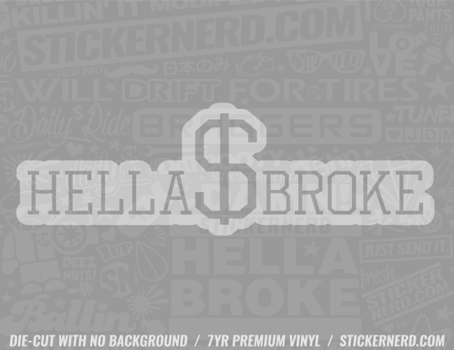 Hella Broke Sticker