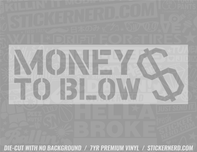 Money To Blow Slap Style Sticker