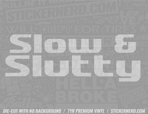 Slow And Slutty Sticker - Window Decal - STICKERNERD.COM