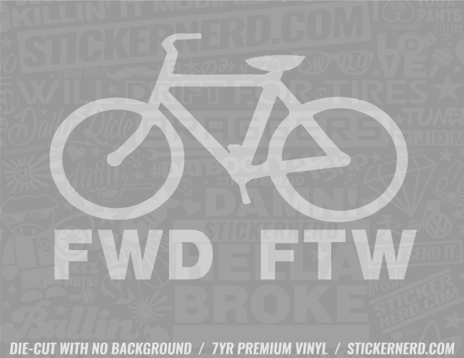 FWD FTW Sticker - Window Decal - STICKERNERD.COM