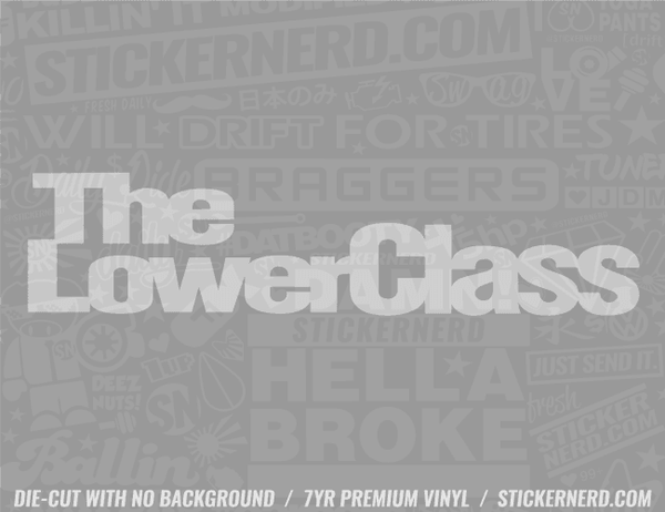 The Lower Class Sticker - Window Decal - STICKERNERD.COM