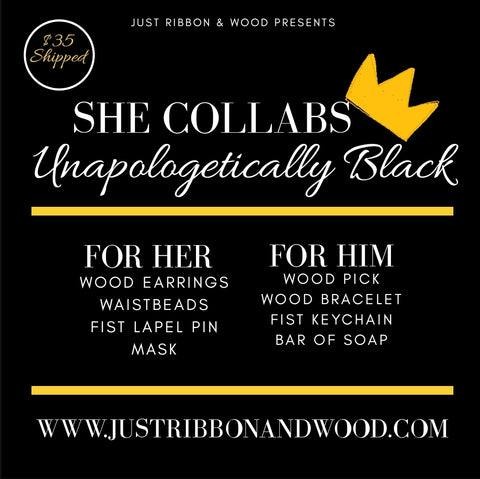 She Collabs: UNAPOLOGETICALLY BLACK
