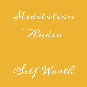 Meditation Audio - 'Self Worth'