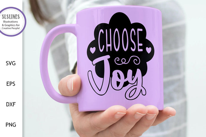 Choose Joy SVG - Happiness Designs