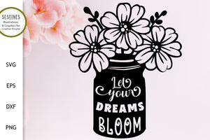 Let Your Dreams Bloom SVG with Jar of Flowers