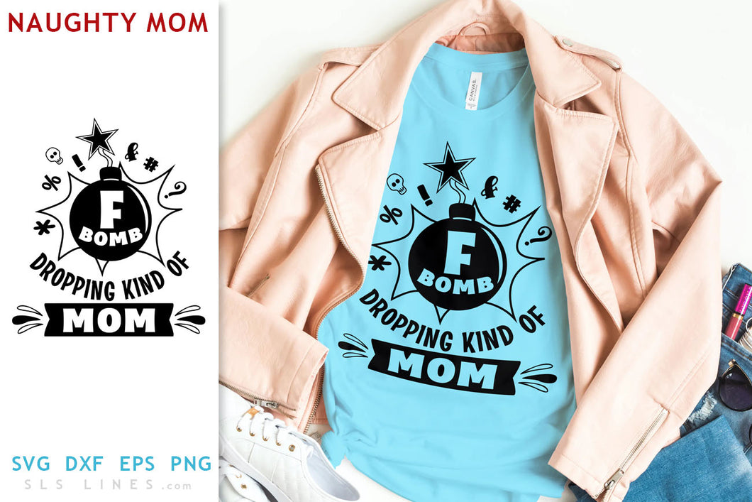 F-Bomb Mom SVG - Naughty Mom Design