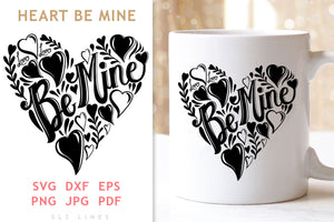 Happy Valentine SVG - Be Mine Heart PNG