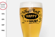 Load image into Gallery viewer, Happy Hour SVG - Funny Drinking Designs
