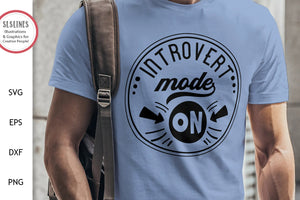 Introvert Mode ON SVG - Funny Adult Designs