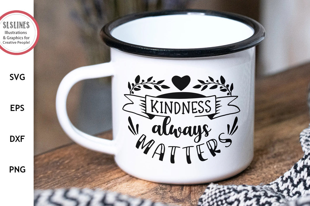 Kindness Always Matters SVG - Being Kind Designs
