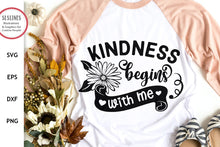 Load image into Gallery viewer, Kindness Begins with Me SVG - Being Kind Designs