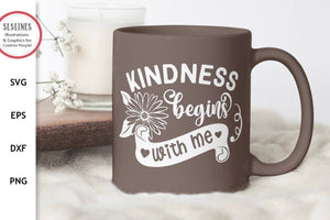 Kindness Begins with Me SVG - Being Kind Designs