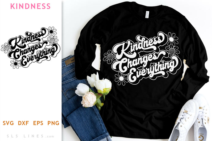 Retro Kindness Changes Everything SVG - Inspirational Cut File