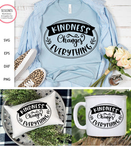 Kindness Changes Everything SVG - Being Kind Designs
