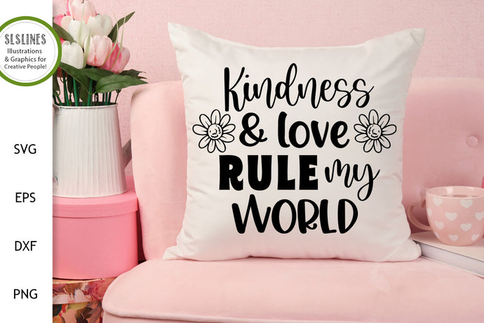 Kindness and Love Rule my World SVG - Being Kind Designs
