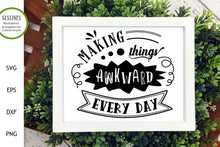 Load image into Gallery viewer, Making Things Awkward SVG - Funny Adult Designs