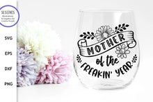 Load image into Gallery viewer, Mother of the Freakin' Year SVG - Mother's Day Design