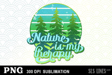 Load image into Gallery viewer, Nature is my Therapy - Camping Sublimation PNG