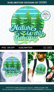 Nature is my Therapy - Camping Sublimation PNG