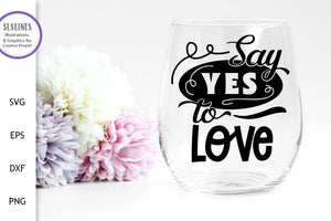 Say Yes to Love SVG - Loving Designs