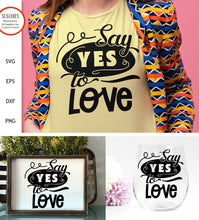 Load image into Gallery viewer, Say Yes to Love SVG - Loving Designs