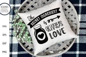 Secret Ingredient is Love SVG - Loving Designs