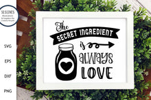 Load image into Gallery viewer, Secret Ingredient is Love SVG - Loving Designs