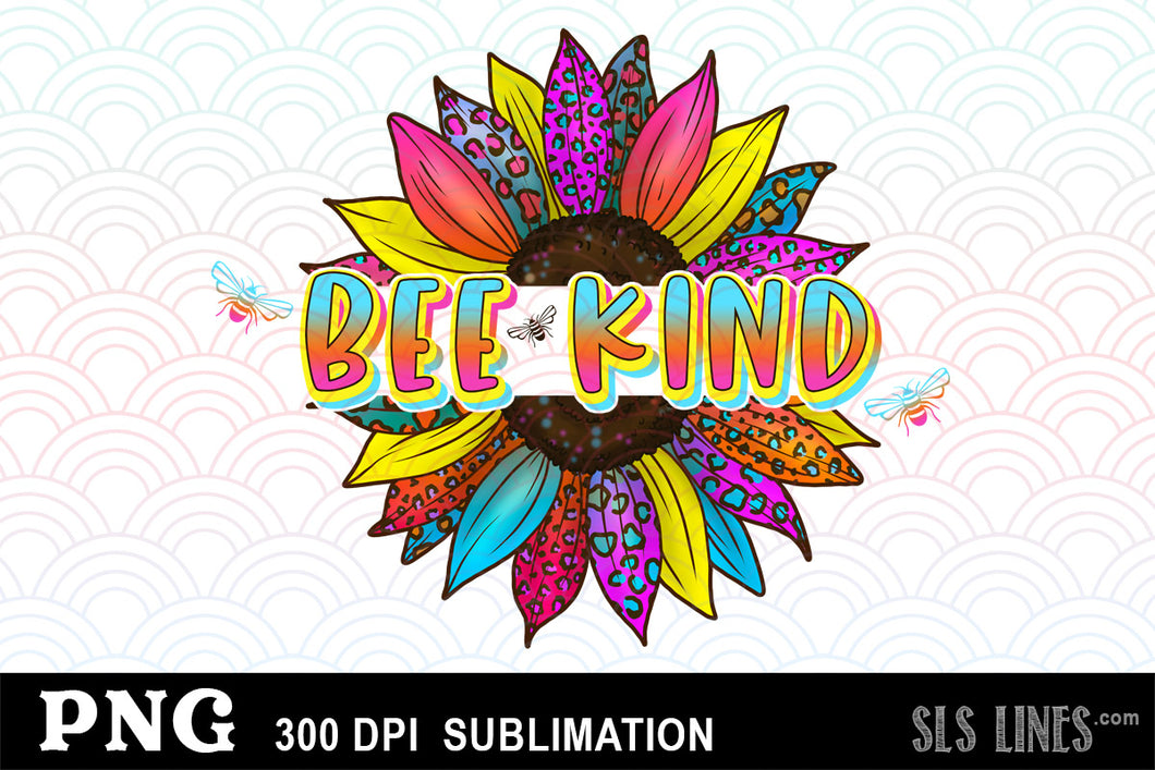 Bee Kind - Kindness Sunflower Sublimation Design