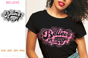 Believe in Magic SVG - Inspirational Cut File Design
